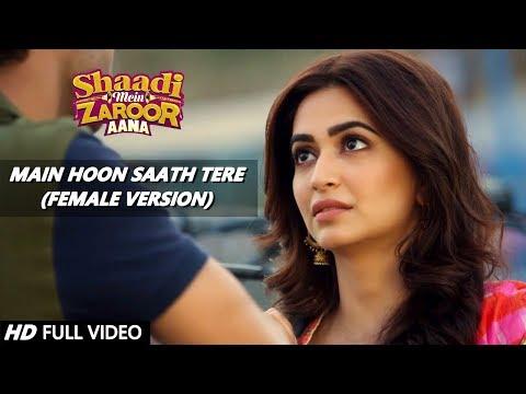 Xxx Mp4 MAIN HOON SAATH TERE FEMALE VERSION Rajkumar Rao Amp Kriti Kharbanda Shaadi Mein Zaroor Aana 3gp Sex