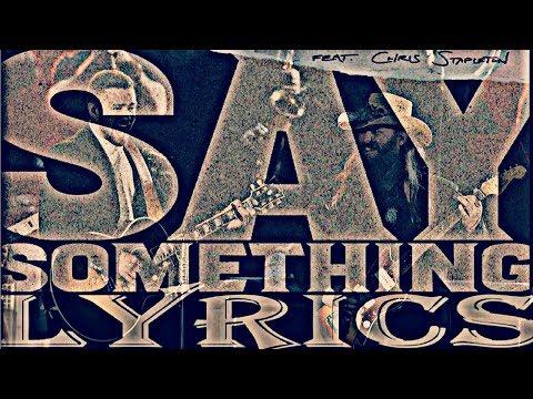 Justin Timberlake - Say Something (Lyrics) ft. Chris Stapleton