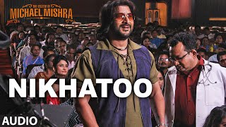NIKHATOO Audio Song | The Legend of Michael Mishra | Arshad Warsi, Aditi Rao Hydari | T-Series