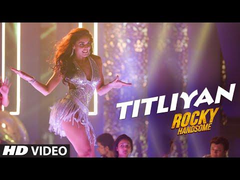TITLIYAN Video Song | ROCKY HANDSOME | John Abraham, Shruti Haasan | Sunidhi Chauhan