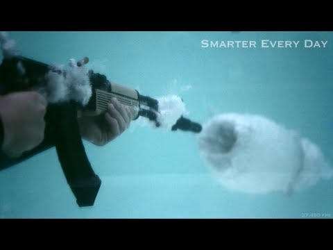 AK 47 Underwater at 27 450 frames per second Part 2 Smarter Every Day 97