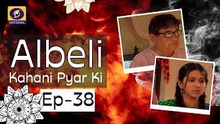 Albeli... Kahani Pyar Ki - Ep #38