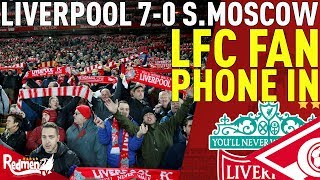 Liverpool v Spartak Moscow 7-0 | #LFC Fan Phone In
