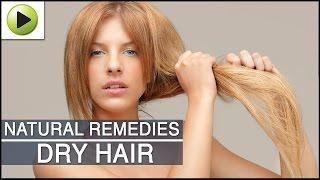 Hair Care - Dry Hair - Natural Ayurvedic Home Remedies