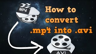 How to convert .mp4 into .avi