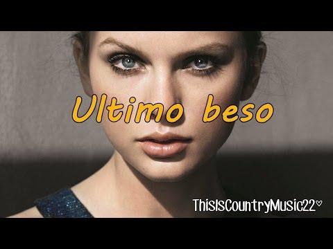 Taylor Swift - Last Kiss [Traducida al Español]