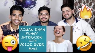 Indian Reacts To AIMAN KHAN FUNNY INTERVIEW WITH VOICE OVER MAN.