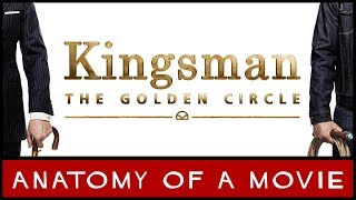 Kingsman: The Golden Circle (2017) Review | Anatomy of a Movie