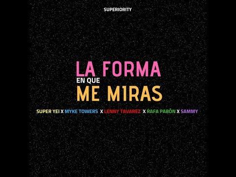 Xxx Mp4 La Forma En Que Me Miras Super Yei X Myke Towers X Sammy X Lenny Tavarez X Rafa Pabon X Jone Quest 3gp Sex