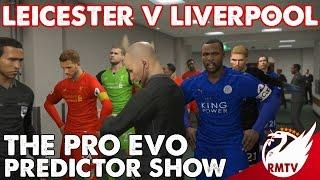 Leicester v Liverpool | Pro Evo 2017 Predictor!