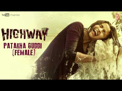 Xxx Mp4 Highway Full Audio Song Patakha Guddi Official A R Rahman Alia Bhatt Randeep Hooda 3gp Sex