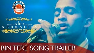 After Acoustics - Bin Tere Song Trailer - Monkstar Live Season 1
