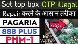 Machine OTP illegal Set Top Box ko Kaise Repair karen   Pagaria   PHM1  888 Plus   6303 etc