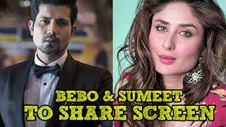 Sumeet Vyas To Play Kareena