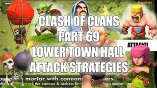Clash of Clans Strategy - Part 69 - Lower town hall attack strategy