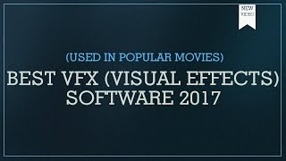Best Movie Making and VFX Software 2017- 2018 || Best VFX Software ||
