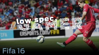 LowSpecGamer: how to improve performance on Fifa 16