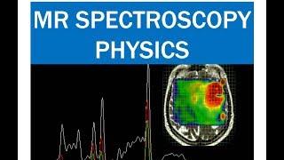 MR SPECTROSCOPY PHYSICS - MRS - Magnetic Resonance Spectroscopy - Radiology Subject Seminar PPT