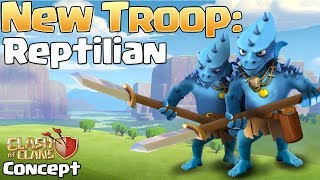 Clash of Clans | The Reptilian - New Troop Possibility! CoC New Update 2018 (New Troop Concept Idea)