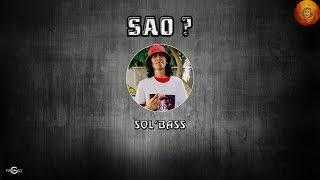 [2014] Sao? – Sol'Bass (Dizz Lil Shady)