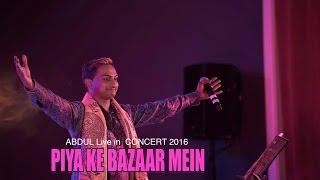 PIYA KE BAZAAR MEIN   ABDUL  LIVE in  Concert SYDNEY 2016