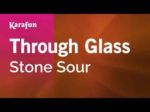 Karaoke Through Glass - Stone Sour *