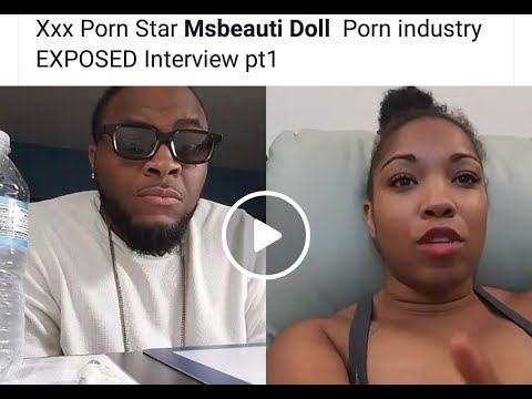 Xxx Mp4 XXX PORN STAR Msbeauti Doll Porn Industry EXPOSED 3gp Sex