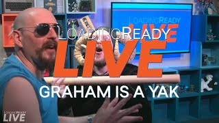LoadingReadyLIVE Ep46 - Graham is a Yak