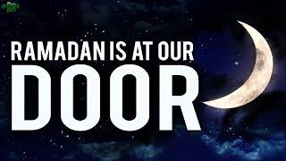 Ramadan Is At Our Door