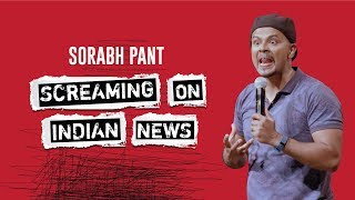 Screaming on Indian News : Standup Comedy by Sorabh Pant