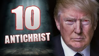 10 FACTS About the ANTICHRIST | Is it DONALD TRUMP?