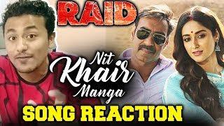 Nit Khair Manga Song Reaction | RAID | Ajay Devgn, Ileana D