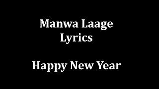 Manwa Laage Lyrics  Arijit Singh & Shreya Ghoshal 