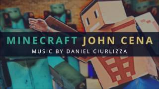Minecraft John Cena By Corridor Digital [soundtrack] - Daniel Ciurlizza