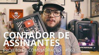 COMEMORAÇÃO - INTERNET DAS COISAS - CONTADOR DE ASSINANTES DO YOUTUBE - 063