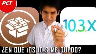 Jailbreak iOS 10.3.1/iOS 10.3.2 y 10.3.3 ¿En Que Version Espero el Jailbreak?
