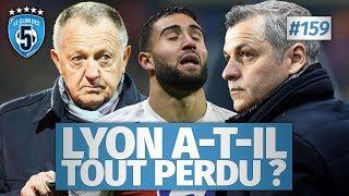Replay #159 : Lyon a-t-il tout perdu  ? - #CD5