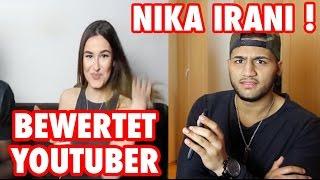 NIKA IRANI BEWERTET YOUTUBER !