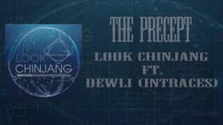 THE PRECEPT : LOOK CHINJANG ft. DEWLI (INTRACES) Official Music Video