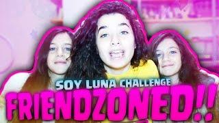LE MIE SORELLE SONO STATE FRIENDZONATE - Soy Luna Challenge