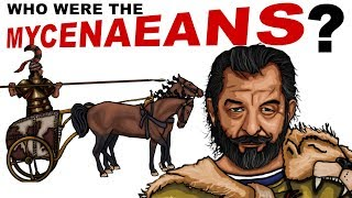 The Mycenaeans The Real Civilization who fought the Trojan War
