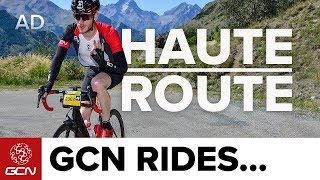 GCN Rides The Haute Route Alps