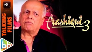 Aashiqui 3 News | We Have No Plans To Make A Film Called Aashiqui | Begum Jaan | Mahesh Bhatt