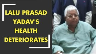 RJD chief Lalu Prasad Yadav's health deteriorates, rushed to IGIMS