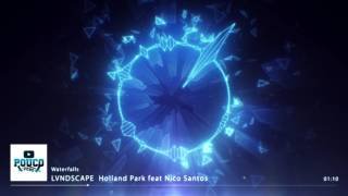 LVNDSCAPE & Holland Park feat Nico Santos - Waterfalls (Official Music)