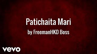 Freeman HKD Boss - Patichaita Mari (AUDIO)