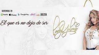 Lady Yuliana - El Que Es No Deja De Ser (Lyrics)