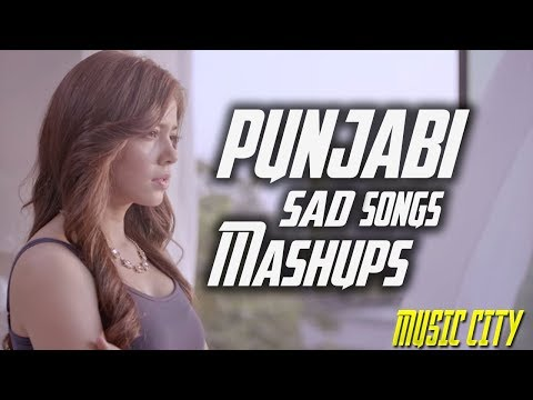 Xxx Mp4 Sad Songs Punjabi Mashup Punjabi Non Stop Dj Remix Latest Punjabi Song 2017 3gp Sex
