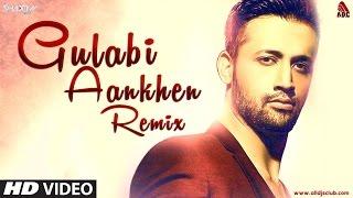 Gulabi Aankhen   Remix   DJ Shadow Dubai & Atif Aslam