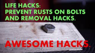 How to basic:  PREVENT RUSTS and REMOVAL of Bolts